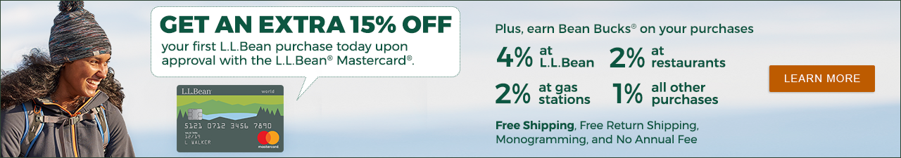 Get an extra 15% off your first L.L.Bean purchase today upon approval with the L.L.Bean® Mastercard