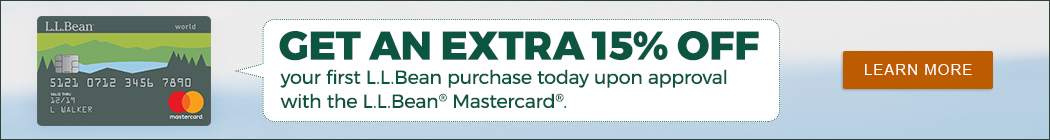 Get an extra 15% off your first L.L.Bean purchase today upon approval with the L.L.Bean Mastercard