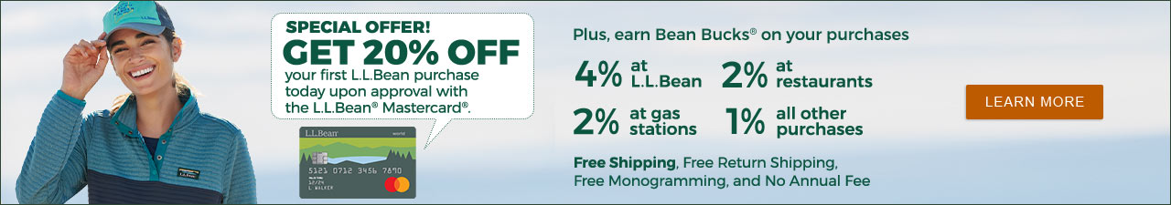 Get 20% off your first L.L.Bean purchase today upon approval with the L.L.Bean Mastercard