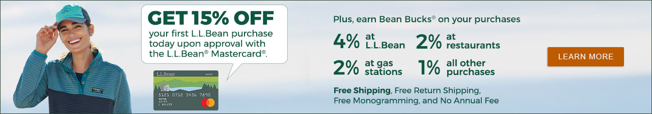 Get 15% off your first L.L.Bean purchase today upon approval with the L.L.Bean Mastercard