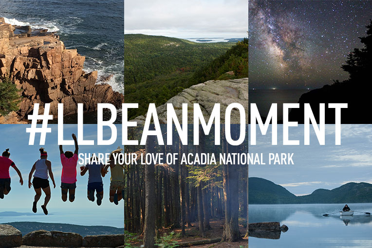 #LLBEANMOMENT. Share your love of Acadia National Park.