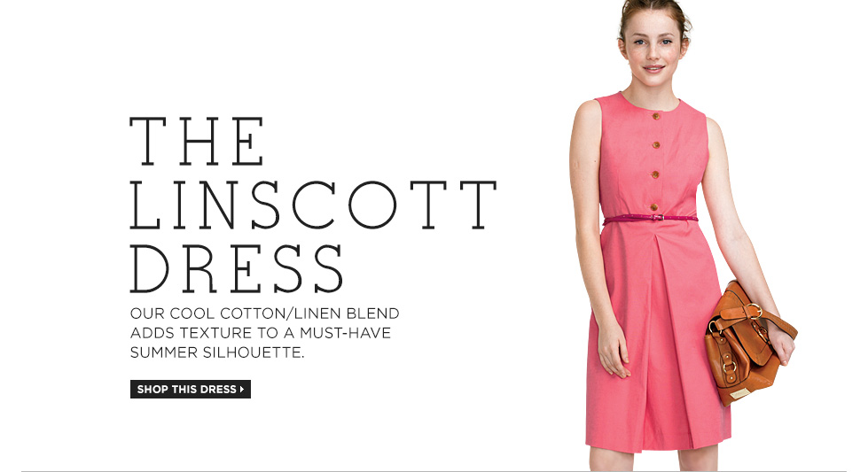THE LINSCOTT DRESS. Our cool cotton/linen blend adds texture to a must-have summer silhouette.