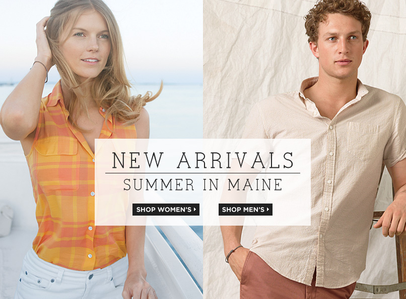 NEW ARRIVALS. SUMMER IN MAINE