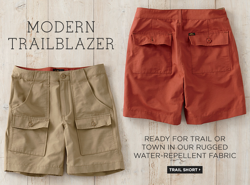 MODERN TRAILBLAZER Ready for trail or town in our rugged water-repellent fabric